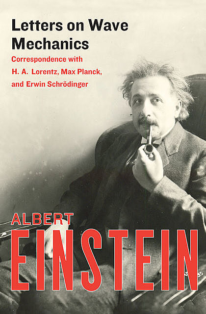 Letters on Wave Mechanics, Albert Einstein