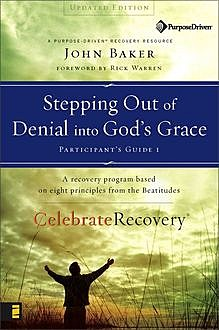 Stepping Out of Denial into God's Grace Participant's Guide 1, John Baker