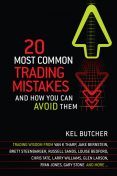 20 Most Common Trading Mistakes, Kel Butcher