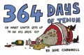 364 Days of Tedium: or What Santa Gets up to on his Days Off, Dave Cornmell