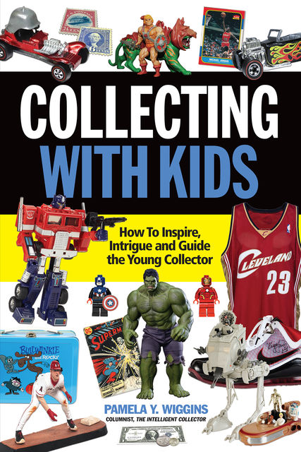 Collecting With Kids, Pamela Y. Wiggins