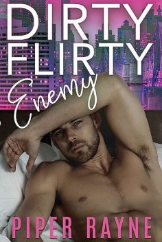 Dirty Flirty Enemy (White Collar Brothers Book 2), Piper Rayne