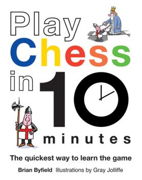 Play Chess in 10 Minutes, Brian Field