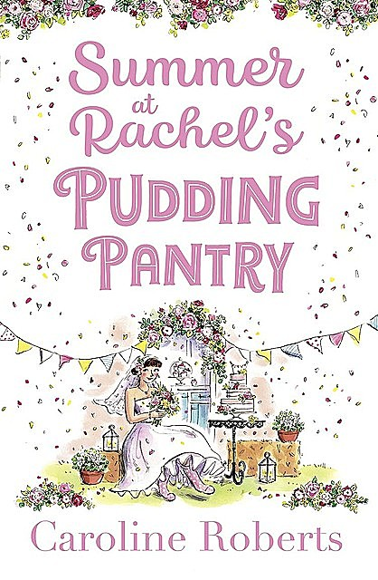 Summer at Rachel's Pudding Pantry, Caroline Roberts