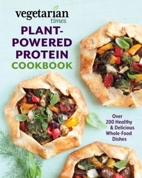 Vegetarian Times Plant-Powered Protein Cookbook, Editors of Vegetarian Times