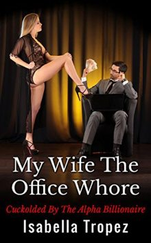 My Wife The Office Whore, Isabella Tropez
