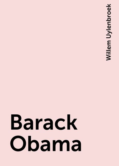 Barack Obama, Willem Uylenbroek
