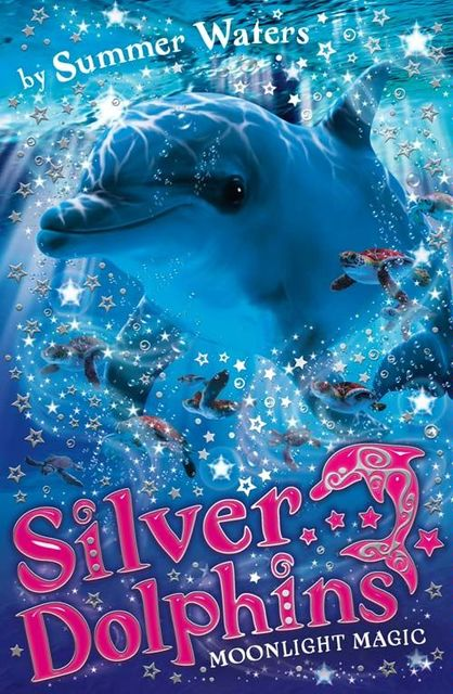 Moonlight Magic (Silver Dolphins, Book 6), Summer Waters