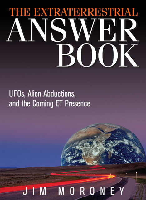 The Extraterrestrial Answer Book, Jim Moroney