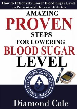 Amazing Proven Steps For Lowering Blood Sugar Level, Diamond Cole