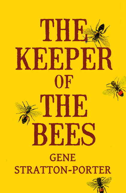 The Keeper of the Bees, Gene Stratton-Porter