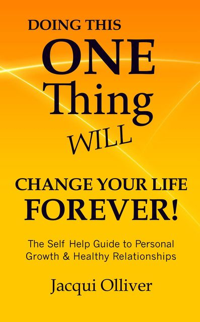 Doing This ONE Thing Will Change Your Life Forever, Jacqui Olliver