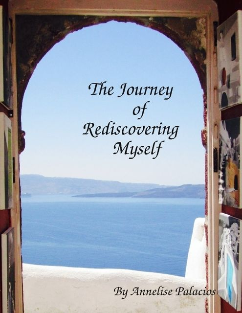 The Journey of Rediscovering Myself, Annelise Palacios