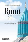 Words of Wisdom From Rumi, Osman Nuri Topbaş