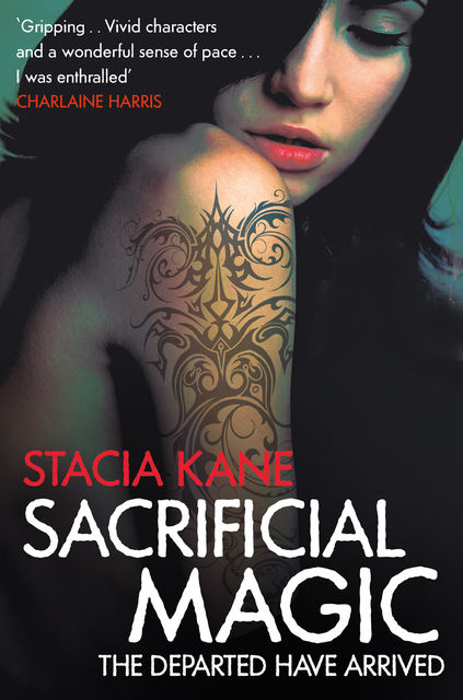 Sacrificial Magic (Downside Ghosts, Book 4), Stacia Kane
