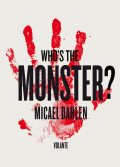 Who's the Monster?: The Business Professor Who Fell in Love With Charles Manson: Five Terrible and True Tales, Micael Dahlen