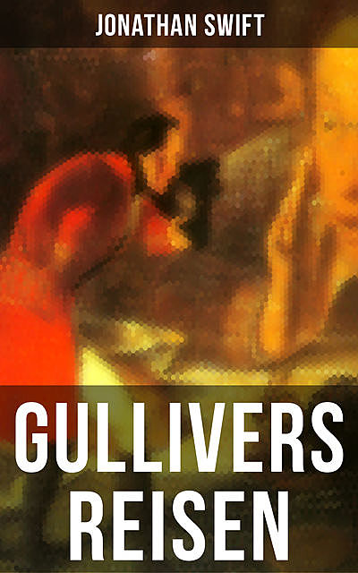 Gullivers Reisen, Jonathan Swift