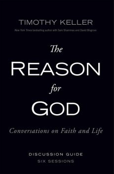 The Reason for God Discussion Guide, Timothy Keller