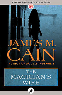 The Magician's Wife, James Cain