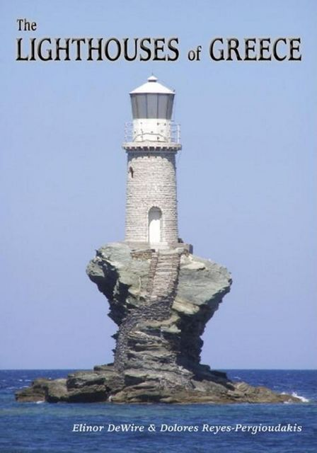 The Lighthouses of Greece, Dolores Reyes-Pergioudakis, Elinor Wire