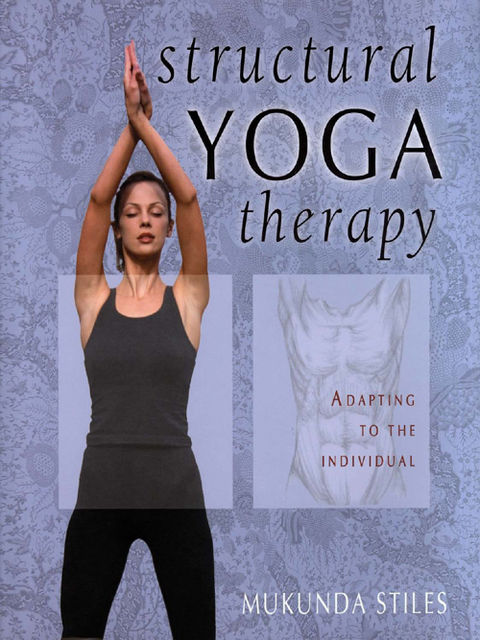 Structural Yoga Therapy, Mukunda Stiles