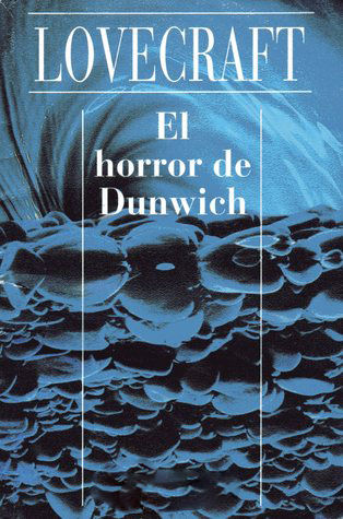 El Horror de Dunwich, Howard Philips Lovecraft