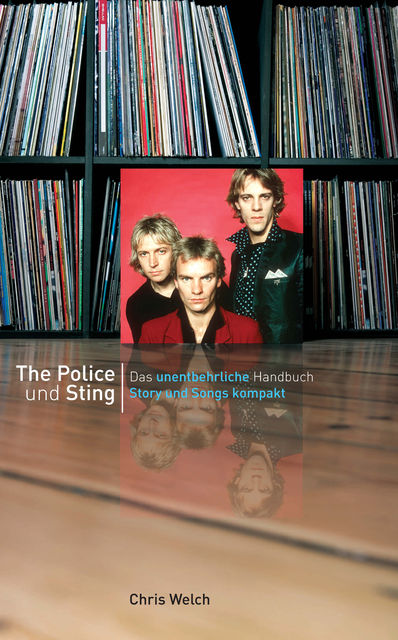 Story und Songs The Police und Sting, Chris Welch