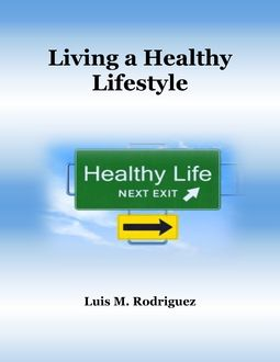 Living a Healthy Lifestyle, Luis Rodriguez