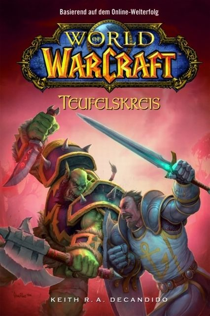 World of Warcraft, Band 1: Teufelskreis, Keith R.A.DeCandido