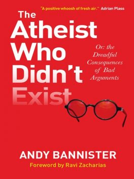 The Atheist Who Didn't Exist, Andy Bannister