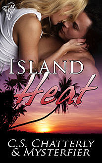 Island Heat, C.S.Chatterly