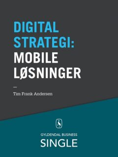 10 digitale strategier – Mobile løsninger, Tim Frank Andersen