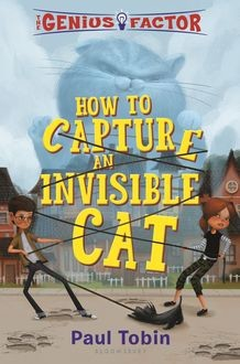 The Genius Factor: How to Capture an Invisible Cat, Paul Tobin
