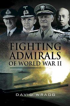 Fighting Admirals of WWII, David Wragg