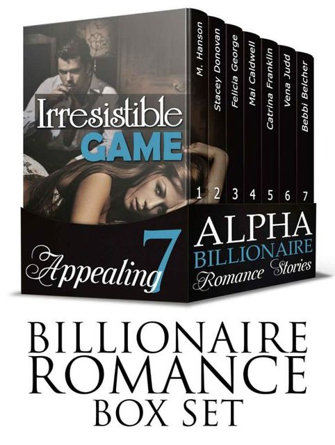 BILLIONAIRE ROMANCE BOX SET: Irresistible Game (7 Appealing Alpha Billionaire Romance Stories) (Billionaire Romance, Untamed Billionaire Standalone, Alpha Male Dominance), M., Hanson