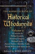 The Mammoth Book of Historical Whodunnits Volume 2 (The Mammoth Book Series), Mike Ashley