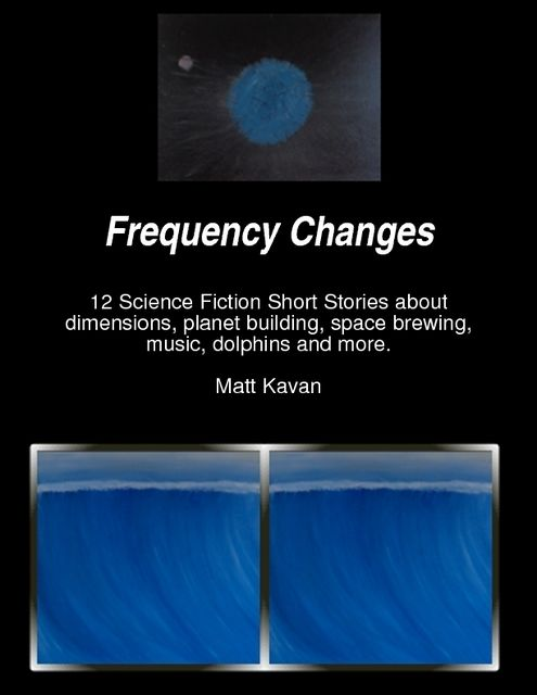 Frequency Changes, Matt Kavan