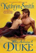 When Seducing a Duke, Kathryn Smith