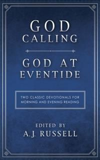 God Calling/God at Eventide, A.J. Russell