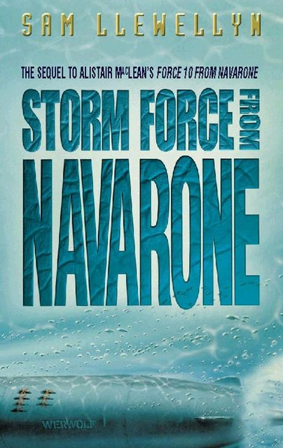 Storm Force from Navarone, Sam Llewellyn