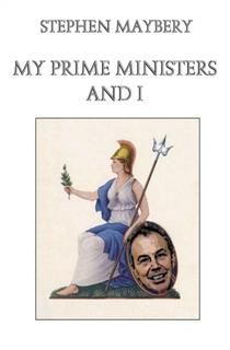 My Prime Ministers and I, Stephen Maybery