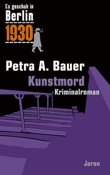 Kunstmord, Petra A. Bauer