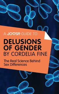 A Joosr Guide to… Delusions of Gender by Cordelia Fine, Joosr