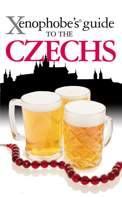 The Xenophobe's Guide to the Czechs, Ales Palan, Petr Berka, Petr Stastny