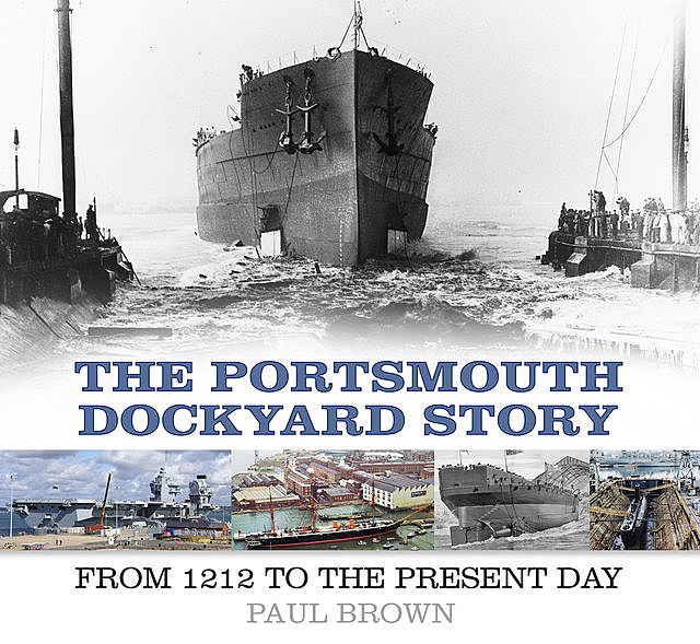 The Portsmouth Dockyard Story, Paul Brown
