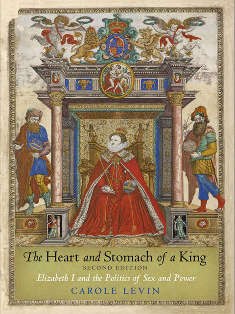 The Heart and Stomach of a King, Carole Levin
