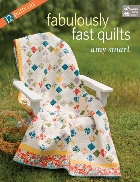 Fabulously Fast Quilts, Amy Smart