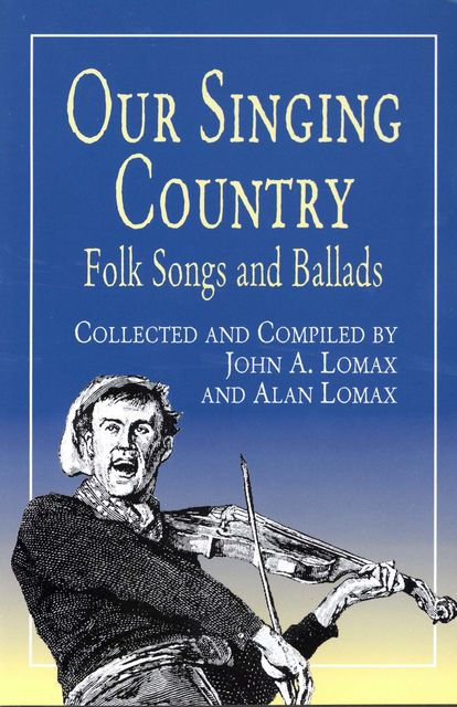 Our Singing Country, John A.Lomax, Alian Lomax