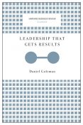 Leadership That Gets Results (Harvard Business Review Classics), Daniel Goleman