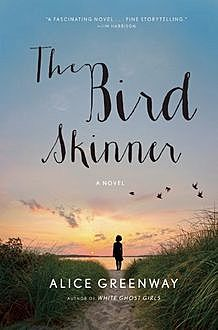 The Bird Skinner, Alice Greenway